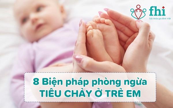 biện pháp phòng ngừa tiêu chảy ở trẻ