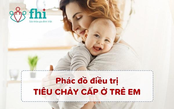 phác đồ điều trị tiêu chảy cấp ở trẻ em
