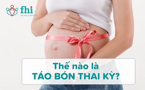 TÁO BÓN THAI KỲ