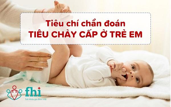 tiêu chí chẩn đoán tiêu chảy cáp ở trẻ em