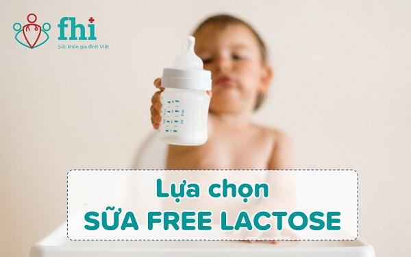 sữa free lactose cho trẻ