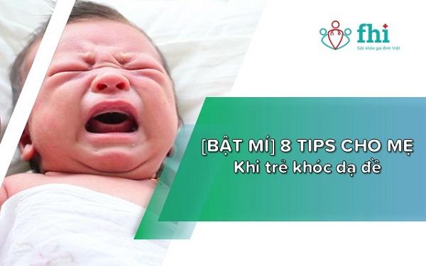 8 tips cho mẹ khi trẻ khóc dạ đề