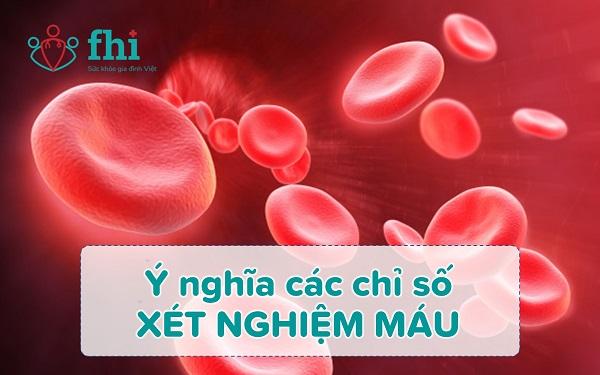 Ý nghĩa các chỉ số xét nghiệm công thức máu