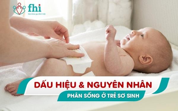 dấu hiệu và nguyên nhân phân sống ở trẻ sơ sinh