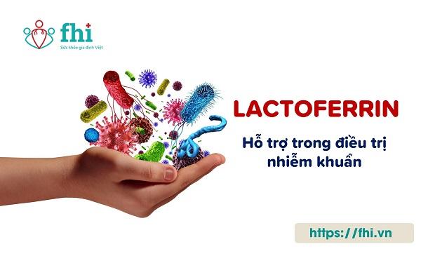 lactoferrin hỗ trợ trong trường hợp nhiễm khuẩn